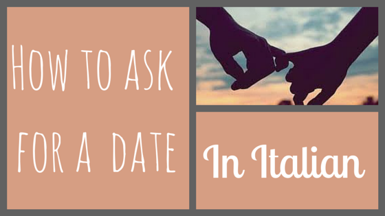 Italian conversation lessons: How to ask for a date in Italian