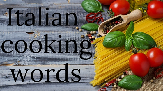 Useful Italian cooking words