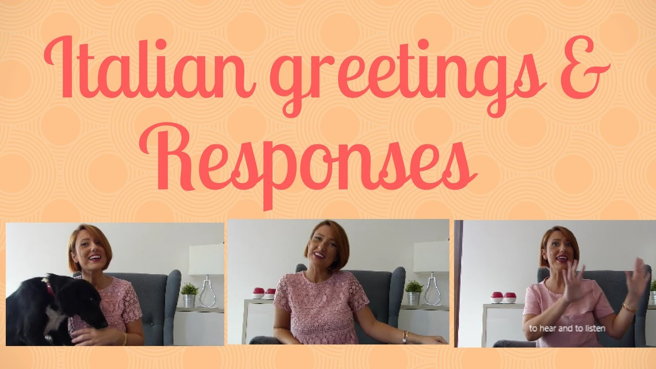 Learn Italian Italian Greetings Responses Learn Italian With Me